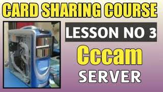 Card Sharing Course - Lesson 3(Cccam Sever)