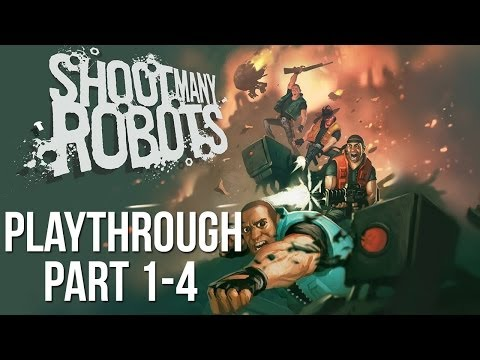 Shoot Many Robots - Part 1-4 (Playthrough) thumbnail