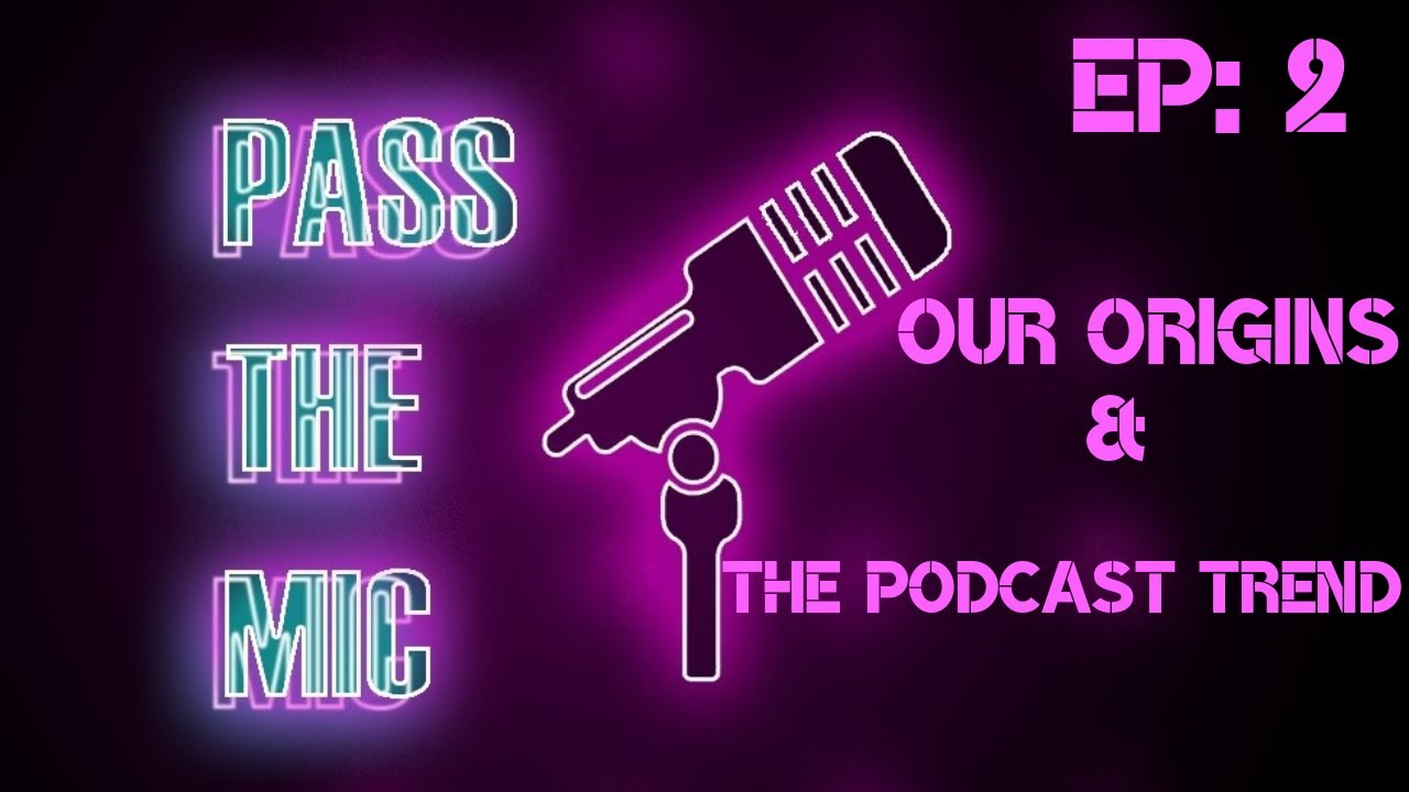 Pass The Mic: Open Forum Episode 2 - Getting to Know the Hosts & The Podcast Trend!!!