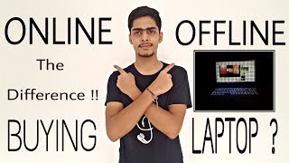 Buying Laptop - Online vs Offline !! [ The Difference ]