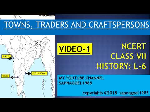 TOWNS TRADERS AND CRAFTSPERSONS (PART-1), CLASS VII HISTORY L-6 (NCERT), FOR SCHOOL & IAS- (HINDI)