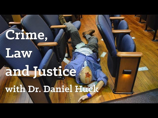 GSTR 110: Crime, Law and Justice with Dr. Daniel Huck