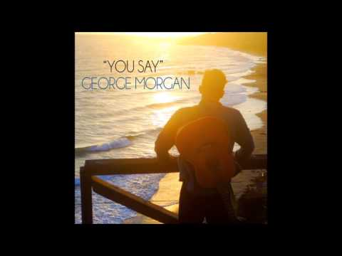 You Say - George Morgan