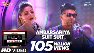 Ambarsariya + Suit Suit (Video Song) Mixtape