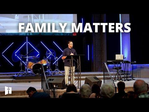 Family Matters | Pastor Matt Holcomb
