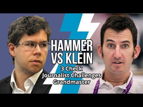 Hammer Vs Klein: Chess Journalist Challenges Grandmaster To 3 Check
