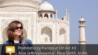 Podróżniczy Hangout #3: Asia Jałbrzykowska (Indie)