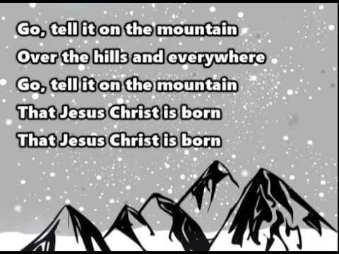 Go, Tell it on the Mountain (with lyrics) - YouTube