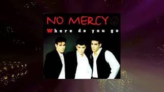 No Mercy  Where Do You Go (Full Maxi CD)