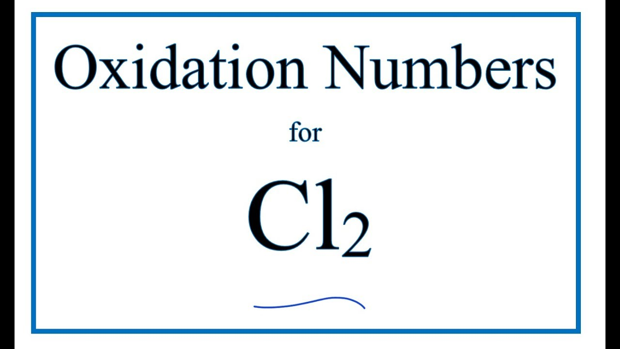 How To Find The Oxidation Number For N In Cl2 Chlorine Gas Youtube