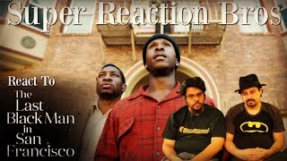 SRB Reacts to The Last Black Man in San Francisco Official Trailer