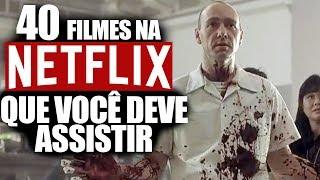 40 FILMES ESSENCIAIS PRA VOCÊ ASSISTIR NA NETFLIX