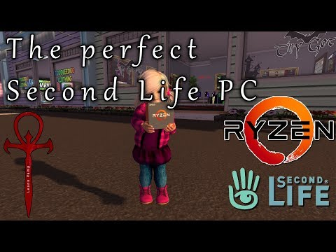 The perfect PC for Second Life | AMD Ryzen and Nvidia power