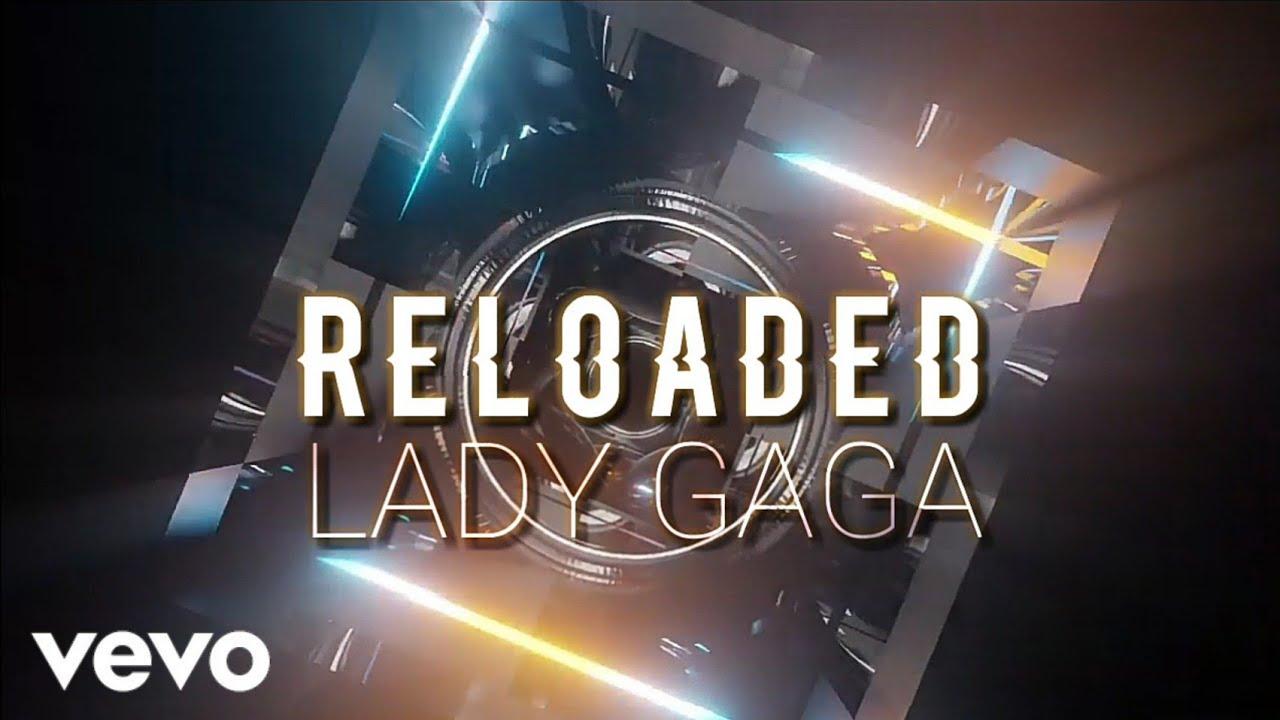 Download Lady Gaga - Reloaded (feat. Rodney Jerkins) (Lyrics)