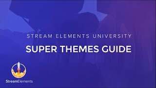 Stream Elements SuperThemes Guide thumbnail