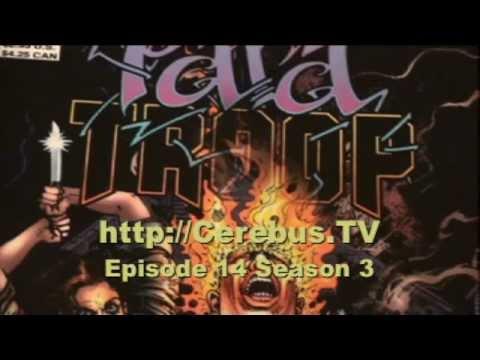 Cerebus TV Episode 14 Season 3