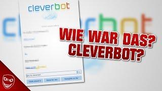 Sage NIEMALS, dass Cleverbot ein Roboter ist! - Wie war das Cleverbot?