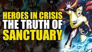 The Truth Of Sanctuary (Heroes In Crisis Part 6)