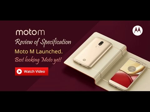 Moto M Review of Specifications + Opinions...