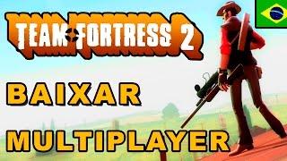 TEAM FORTRESS 2 BAIXAR MULTIPLAYER ONLINE - COMPLETO !