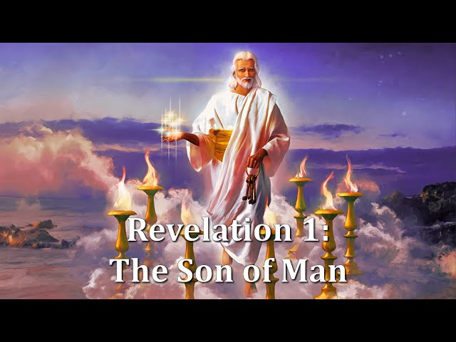 Revelation 1: The Son of Man