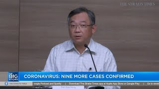 Coronavirus: Nine more cases confirmed in Singapore | THE BIG STORY | The Straits Times