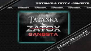 Tatanka & Zatox - Gangsta [FULL HQ]