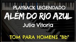 🎤 Além do Rio Azul (PLAYBACK LEGENDADO - TOM MASCULINO Bb) Julia Vitoria, by Niel Nascimento