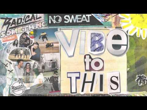 """Radical Something - """"Vibe To This"""""""