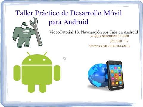 VideoTutorial 18 Taller Práctico Desarrollo Móvil para Android. Navegación por Tabs en Android