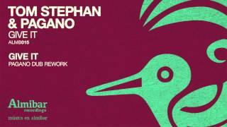 Tom Stephan & Pagano - Give It (Pagano Dub Rework)