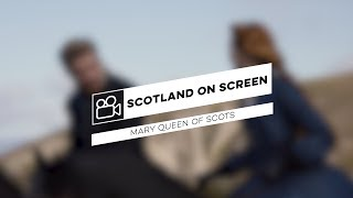 Scotland on Screen - Mary Queen of Scots