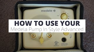 How to Use Your Medela Pump In Style Advanced Breast Pump // Momma Alia