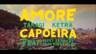 Takagi & Ketra – Amore e capoeira  feat. Giusy Ferreri & Sean Kingston (Testo)