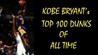 Kobe Bryant Top 100 dunks of all time (2014 edition)