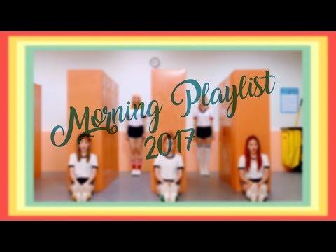 KPOP Morning Playlist 2017