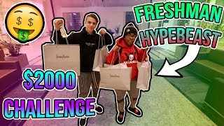 Turning a 15 year old Highschool Freshman into a Hypebeast! ($2000 CHALLENGE)