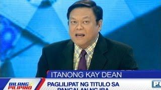 Itanong kay Dean | Paglilipat ng titulo sa pangalan ng iba