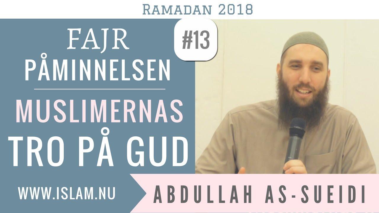 Fajr Påminnelse #13 | Muslimernas tro på Gud | Abdullah as-Sueidi
