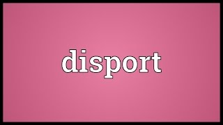 Disport Meaning