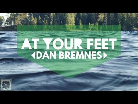 At Your Feet - Dan Bremnes -  Lyric Video