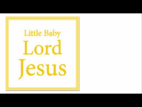 Little Baby Lord Jesus / Song