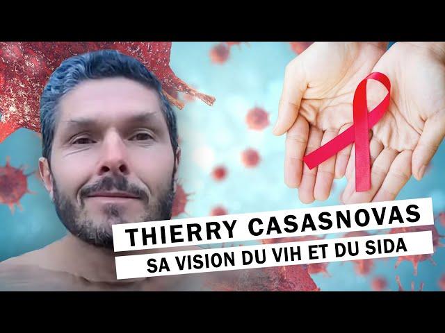 Thierry Casasnovas : sa vision du VIH et du SIDA (Dans quel contexte ?)