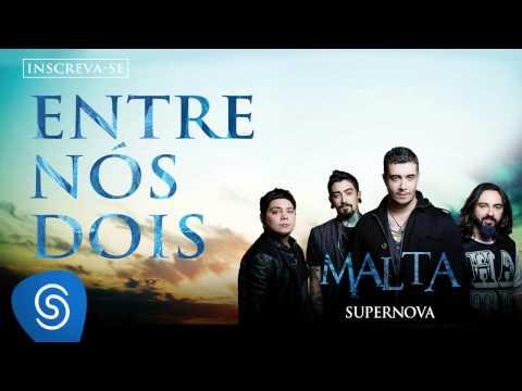 Malta - Entre Nós Dois (Álbum Supernova) [Áudio Oficial]