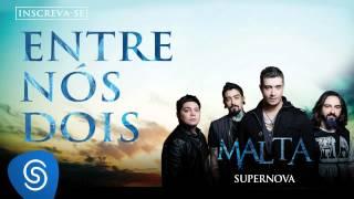 Malta - Entre Nós Dois (Álbum Supernova) [Áudio Oficial] thumbnail