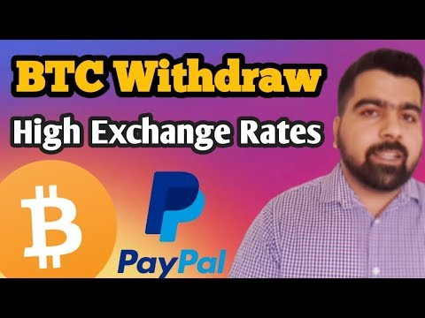 Withdraw Bitcoin In Paypal Account | Exchange Bitcoin In High Price | High Prices Bitcoin Sell