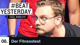Faul wird Fit #8 - Der Fitnesstest | Beat Yesterday
