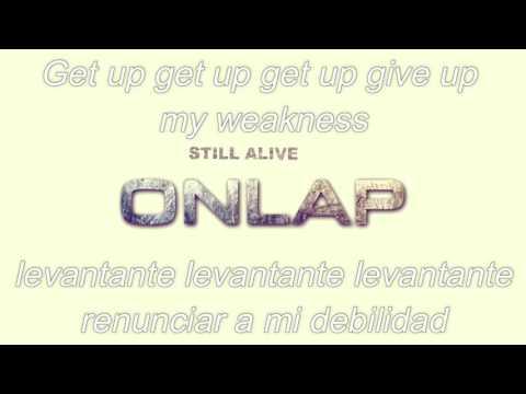 ONLAP - Still Alive  Sub Español - Ingles