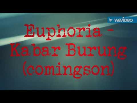 Euphoria (Indonesia Reggae Roots)  - Kabar Burung ( Comingson)