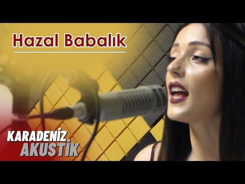 Hazal Babalık - Hasta Oldum Derdune (Karadeniz Akustik)